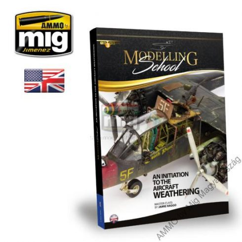 A.MIG-6030 MODELLING SCHOOL: AN INITIATION TO AIRCRAFT WEATHERING (Angol nyelvű)