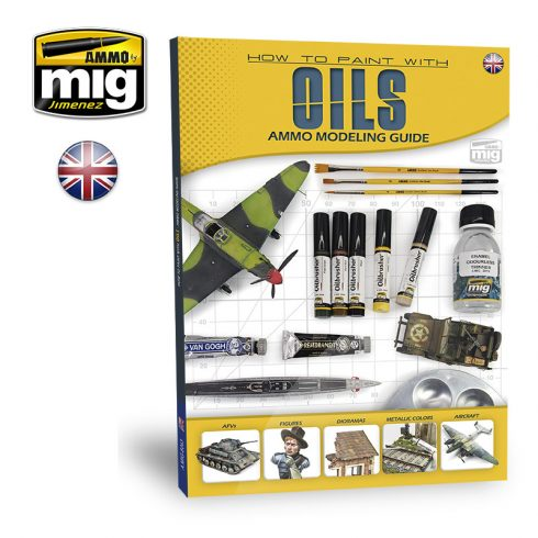 A.MIG-6043 MODELLING GUIDE: HOW TO PAINT WITH OILS ENGLISH