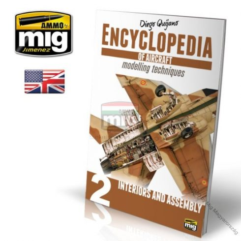 A.MIG-6051 ENCYCLOPEDIA OF AIRCRAFT MODELLING TECHNIQUES VOL.2 : INTERIORS AND ASSEMBLY (Angol nyelvű könyv)