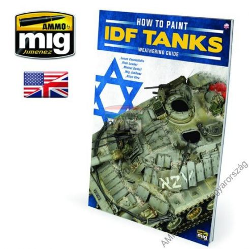 A.MIG-6128 THE WEATHERING MAGAZINE SPECIAL - HOW TO PAINT IDF TANKS - WEATHERING GUIDE (Angol nyelvű könyv)