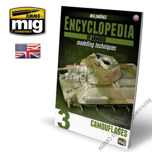 A.MIG-6152 ENCYCLOPEDIA OF ARMOUR MODELLING TECHNIQUES VOL. 3 – CAMOUFLAGES (Angol nyelvű könyv)
