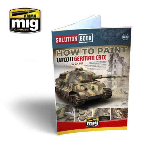 A.MIG-6503 SOLUTION BOOK. HOW TO PAINT WWII GERMAN LATE - MULTILINGUAL BOOK